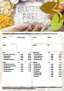 Seit kurzem bieten wir den Abholservice für alle Backwaren aus dem Hause «Glutenfreier Genuss GmbH». Biologische glutenfreie Brote, Brötchen, Gebäck und gelingsichere Mehlmischungen. Alles frei von jeglichen künstlichen Zusätzen. Nur mit besten auserlesenen biologischen kontrollierten Rohstoffen.